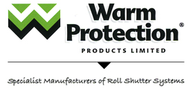 Warm Protection Products Limited - Specialist Manufacturers of Roll Shutter System
